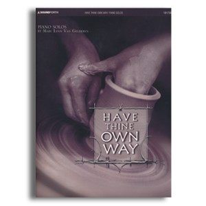 Have Thine Own Way Piano Sheet Music